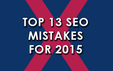 top 13 seo mistakes 2015